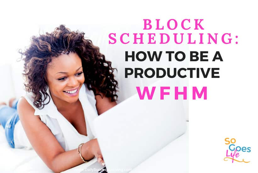 How To Use A Block Schedule To Manage Your Time