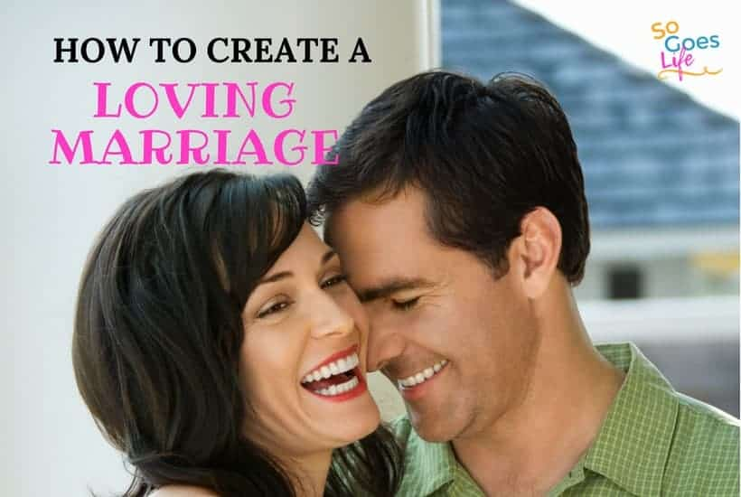 3 Tips To Creating a Loving Marriage With Your Husband