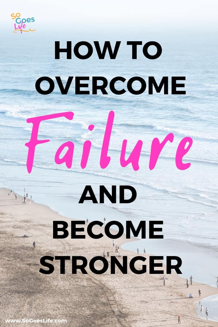 Overcoming failure is the best feeling in the world. Learning to overcome feelings of failure will help make you a stronger wife, mother and employee. 5 tips to help you overcome failure and learn how to make the best of bad situations. Overcoming failure and achieving success is 100% possible.