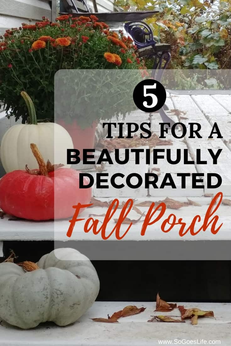 I love fall decorations, but always struggled to have a beautiful fall porch. Check out these 5 Tips to help you create the perfect fall porch. Tips to help you have a beautifully decorated fall porch.